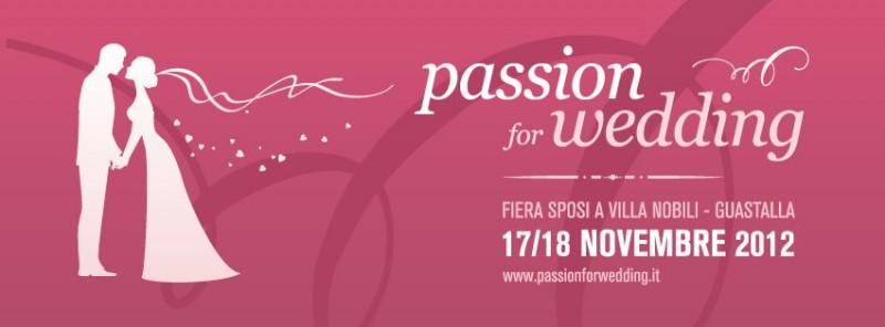 Passion for Wedding - Fiera sposi a Guastalla (RE)